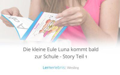 Die kleine Eule Luna kommt bald zur Schule – Story Teil 1